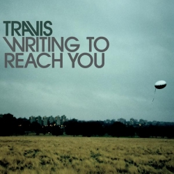 "Travis - ""Writing to Reach You"""